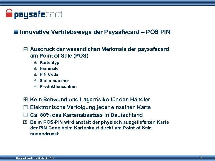 Innovative Vertriebswege der Paysafecard – POS PIN Ausdruck der wesentlichen Merkmale der paysafecard am