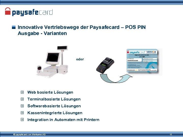 Innovative Vertriebswege der Paysafecard – POS PIN Ausgabe - Varianten oder Web basierte Lösungen