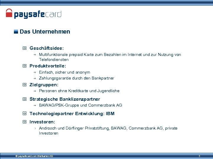 Das Unternehmen Geschäftsidee: Multifunktionale prepaid Karte zum Bezahlen im Internet und zur Nutzung von