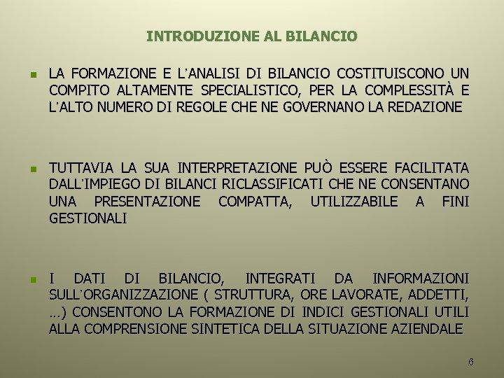 INTRODUZIONE AL BILANCIO n n n LA FORMAZIONE E L'ANALISI DI BILANCIO COSTITUISCONO UN