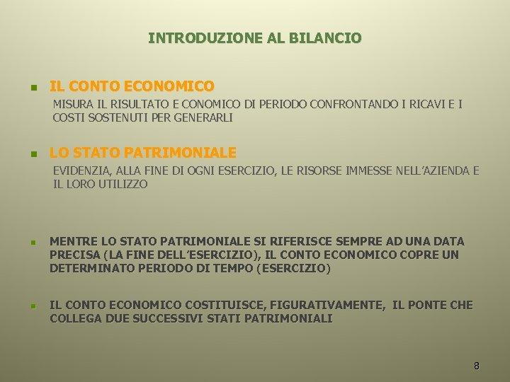 INTRODUZIONE AL BILANCIO n IL CONTO ECONOMICO MISURA IL RISULTATO E CONOMICO DI PERIODO