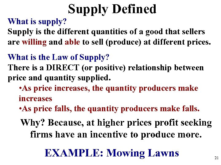 Supply Defined What is supply? Supply is the different quantities of a good that