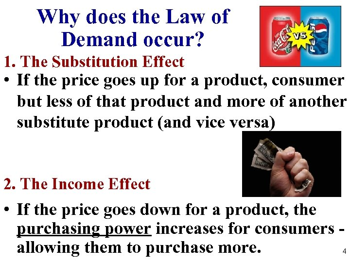 Why does the Law of Demand occur? 1. The Substitution Effect • If the