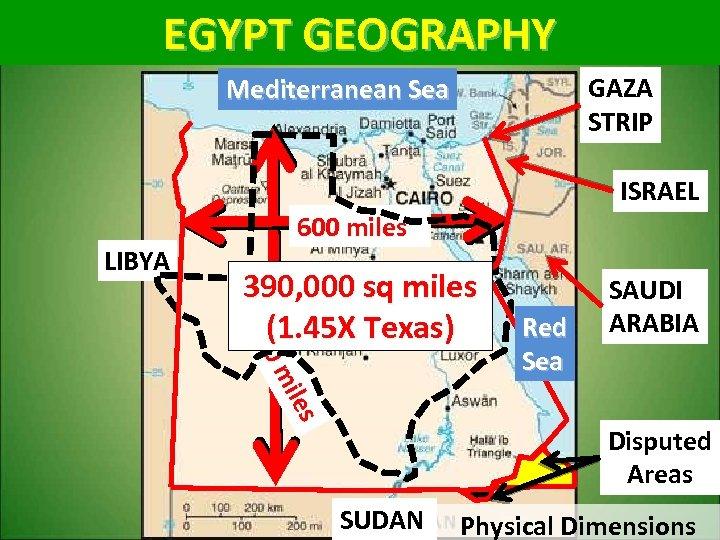 EGYPT GEOGRAPHY GAZA STRIP Mediterranean Sea ISRAEL LIBYA 600 miles es lles mi m