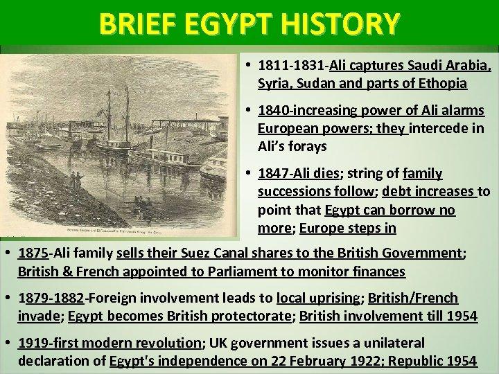 BRIEF EGYPT HISTORY • 1811 -1831 -Ali captures Saudi Arabia, Syria, Sudan and parts
