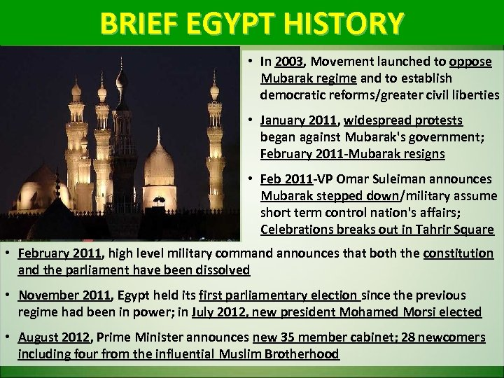 BRIEF EGYPT HISTORY • In 2003, Movement launched to oppose Mubarak regime and to