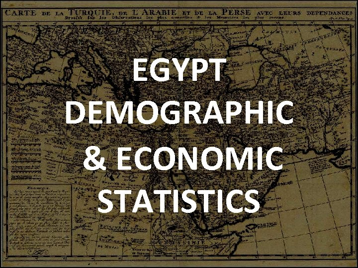EGYPT DEMOGRAPHIC & ECONOMIC STATISTICS