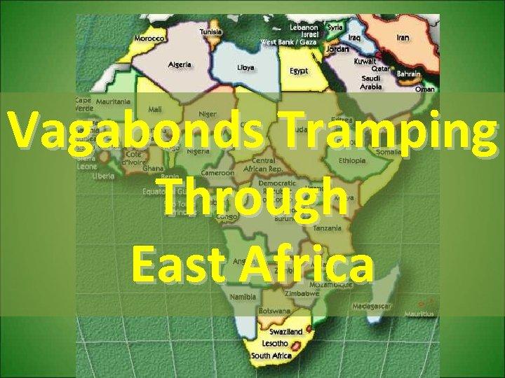 Vagabonds Tramping Through East Africa