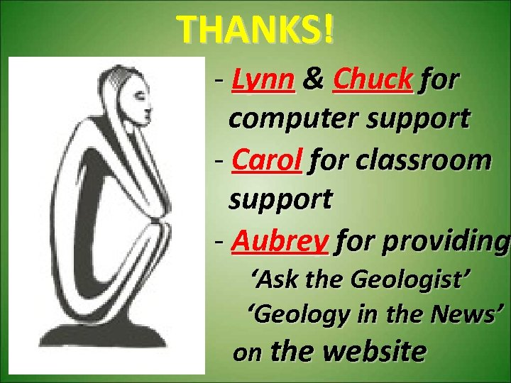 THANKS! - Lynn & Chuck for computer support - Carol for classroom support -