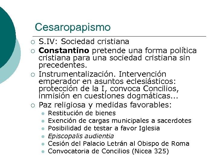 Cesaropapismo ¡ ¡ S. IV: Sociedad cristiana Constantino pretende una forma política cristiana para