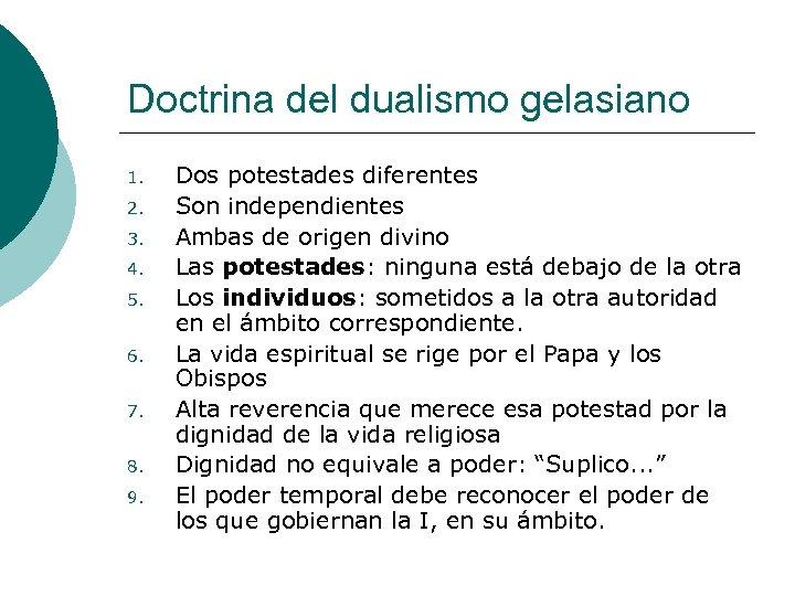 Doctrina del dualismo gelasiano 1. 2. 3. 4. 5. 6. 7. 8. 9. Dos
