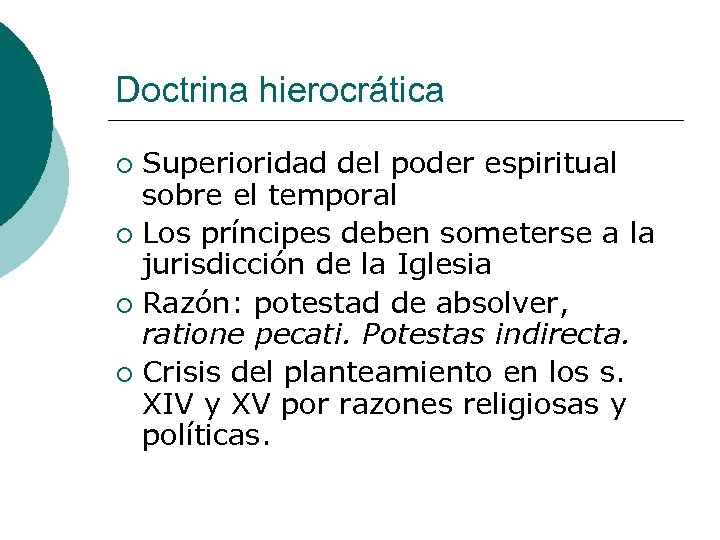 Doctrina hierocrática Superioridad del poder espiritual sobre el temporal ¡ Los príncipes deben someterse