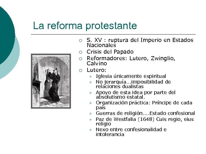 La reforma protestante ¡ ¡ S. XV : ruptura del Imperio en Estados Nacionales