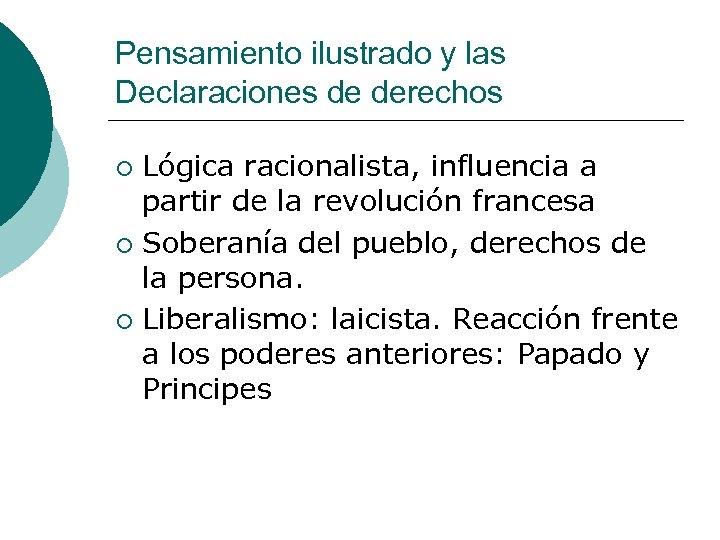 Pensamiento ilustrado y las Declaraciones de derechos Lógica racionalista, influencia a partir de la