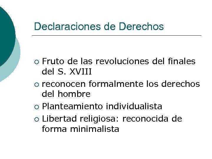 Declaraciones de Derechos Fruto de las revoluciones del finales del S. XVIII ¡ reconocen
