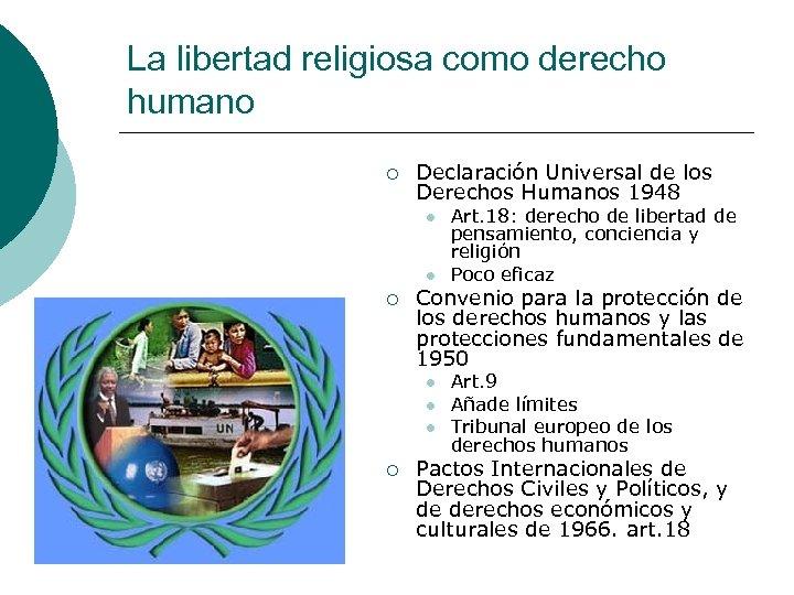 La libertad religiosa como derecho humano ¡ Declaración Universal de los Derechos Humanos 1948