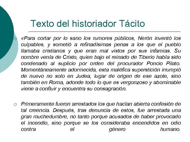 Texto del historiador Tácito ¡ «Para cortar por lo sano los rumores públicos, Nerón