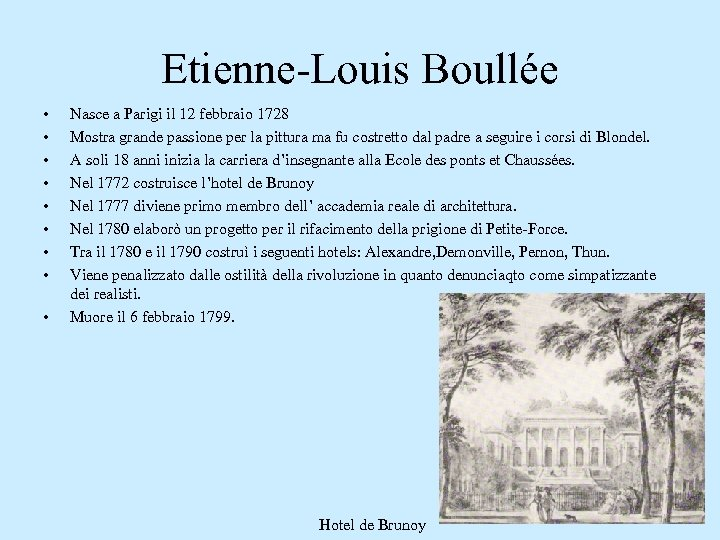 Etienne-Louis Boullée • • • Nasce a Parigi il 12 febbraio 1728 Mostra grande