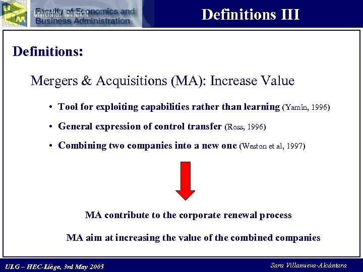Definitions III Definitions: Mergers & Acquisitions (MA): Increase Value • Tool for exploiting capabilities