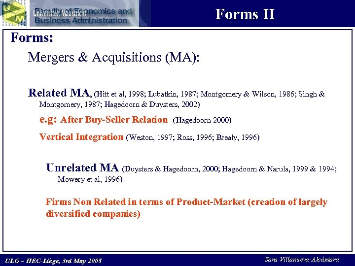 Forms II Forms: Mergers & Acquisitions (MA): Related MA, (Hitt et al, 1998; Lubatkin,
