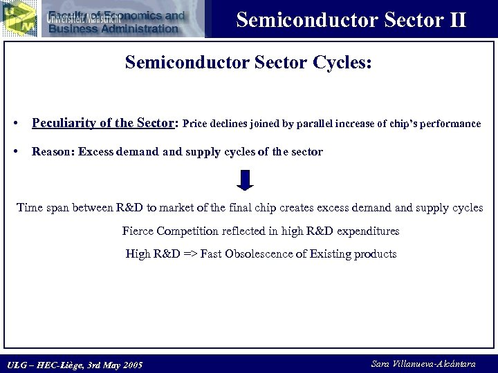 Semiconductor Sector II Semiconductor Sector Cycles: • Peculiarity of the Sector: Price declines joined