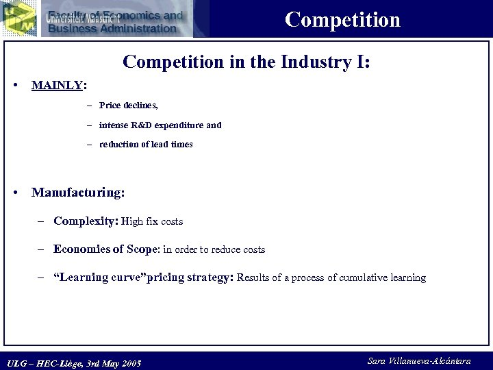 Competition in the Industry I: • MAINLY: – Price declines, – intense R&D expenditure