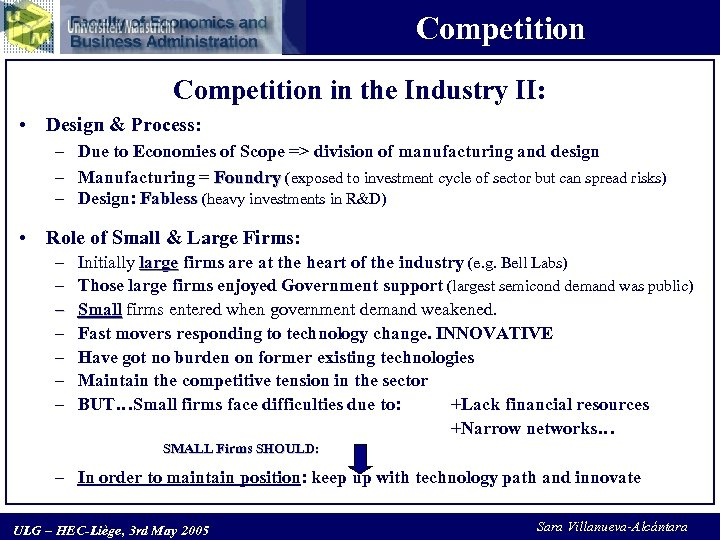 Competition in the Industry II: • Design & Process: – Due to Economies of