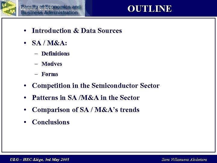 OUTLINE • Introduction & Data Sources • SA / M&A: – Definitions – Motives