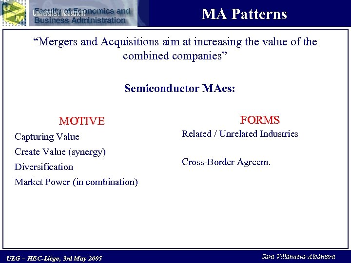 "MA Patterns ""Mergers and Acquisitions aim at increasing the value of the combined companies"""