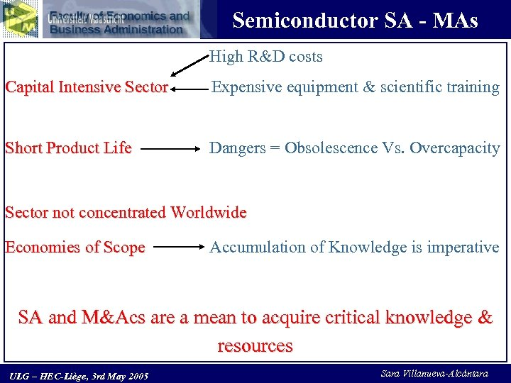 Semiconductor SA - MAs High R&D costs Capital Intensive Sector Expensive equipment & scientific