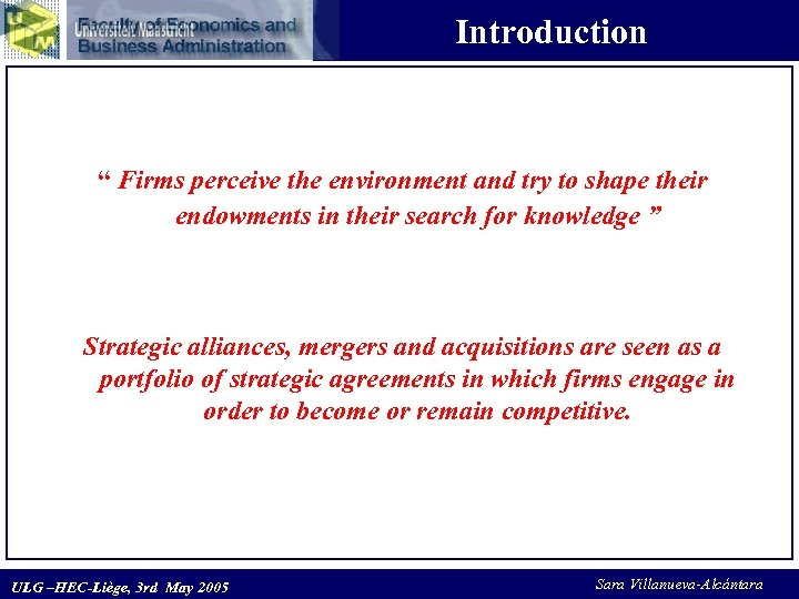 "Introduction "" Firms perceive the environment and try to shape their endowments in their"