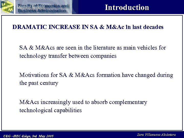 Introduction DRAMATIC INCREASE IN SA & M&Ac in last decades SA & M&Acs are