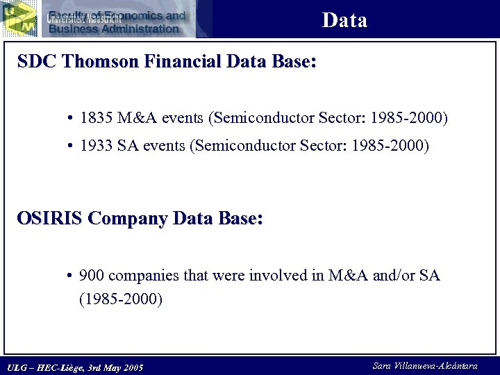 Data SDC Thomson Financial Data Base: • 1835 M&A events (Semiconductor Sector: 1985 -2000)