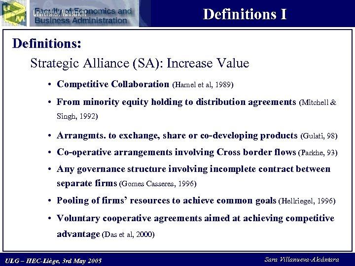 Definitions I Definitions: Strategic Alliance (SA): Increase Value • Competitive Collaboration (Hamel et al,