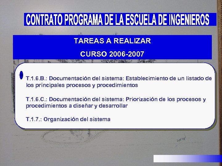 TAREAS A REALIZAR CURSO 2006 -2007 T. 1. 6. B. : Documentación del sistema: