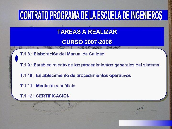 TAREAS A REALIZAR CURSO 2007 -2008 T. 1. 8. : Elaboración del Manual de