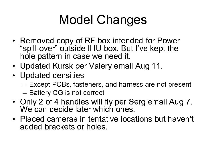 """Model Changes • Removed copy of RF box intended for Power """"spill-over"""" outside IHU"""