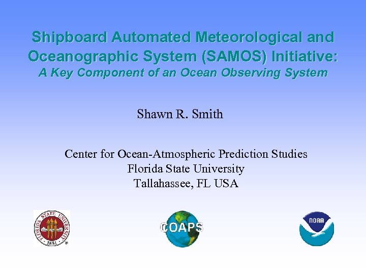Shipboard Automated Meteorological and Oceanographic System (SAMOS) Initiative: A Key Component of an Ocean