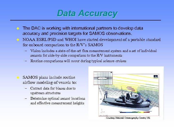 Data Accuracy The DAC is working with international partners to develop data accuracy and