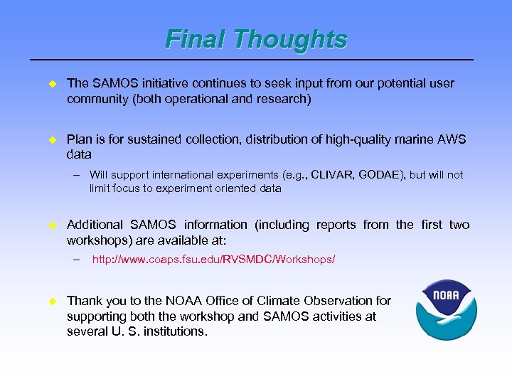 Final Thoughts The SAMOS initiative continues to seek input from our potential user community