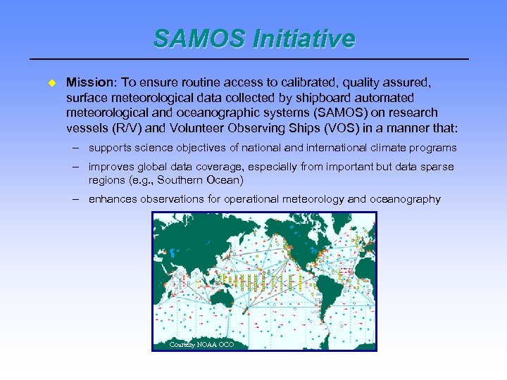 SAMOS Initiative Mission: To ensure routine access to calibrated, quality assured, surface meteorological data
