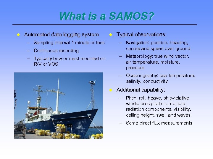 What is a SAMOS? Automated data logging system – Sampling interval 1 minute or