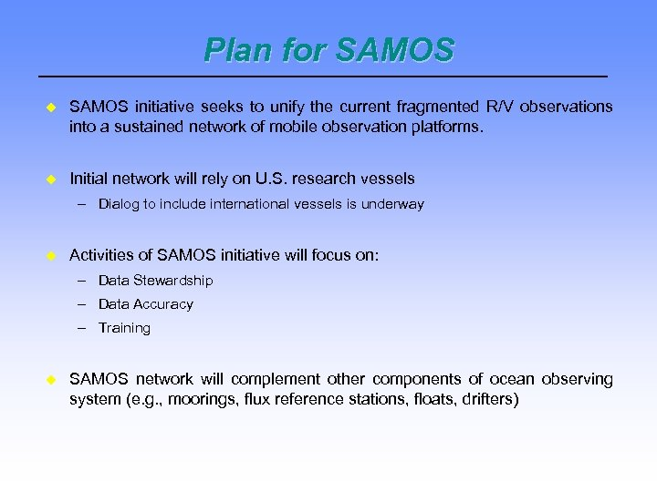 Plan for SAMOS initiative seeks to unify the current fragmented R/V observations into a