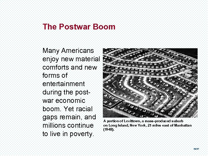The Postwar Boom Many Americans enjoy new material comforts and new forms of entertainment