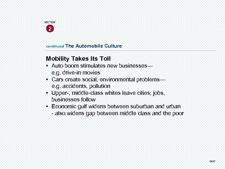 SECTION 2 continued The Automobile Culture Mobility Takes Its Toll • Auto boom stimulates