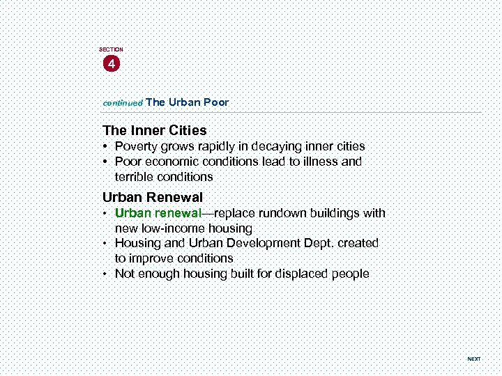 SECTION 4 continued The Urban Poor The Inner Cities • Poverty grows rapidly in