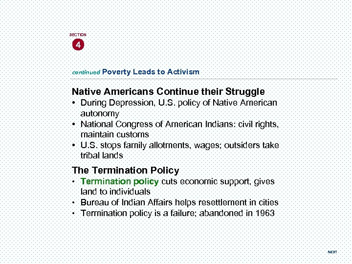 SECTION 4 continued Poverty Leads to Activism Native Americans Continue their Struggle • During