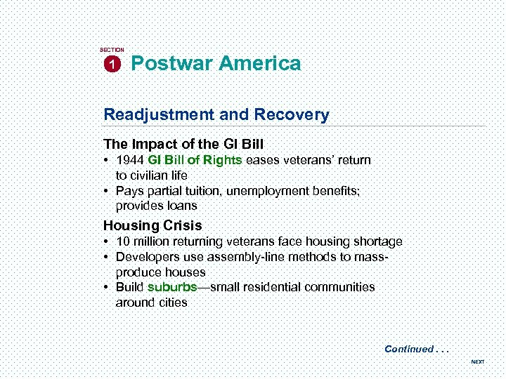 SECTION 1 Postwar America Readjustment and Recovery The Impact of the GI Bill •