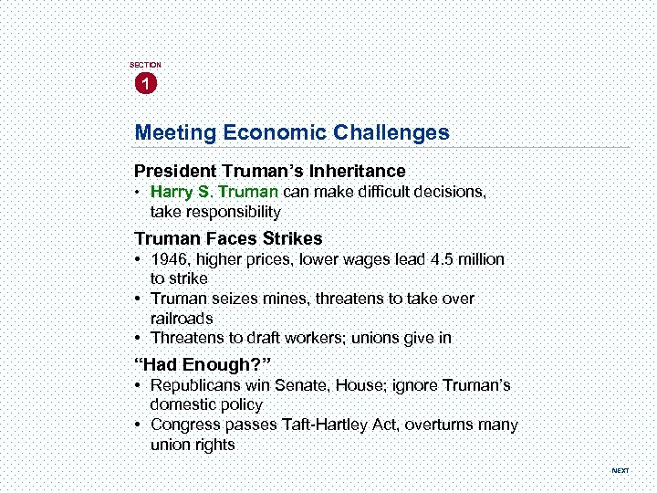 SECTION 1 Meeting Economic Challenges President Truman's Inheritance • Harry S. Truman can make