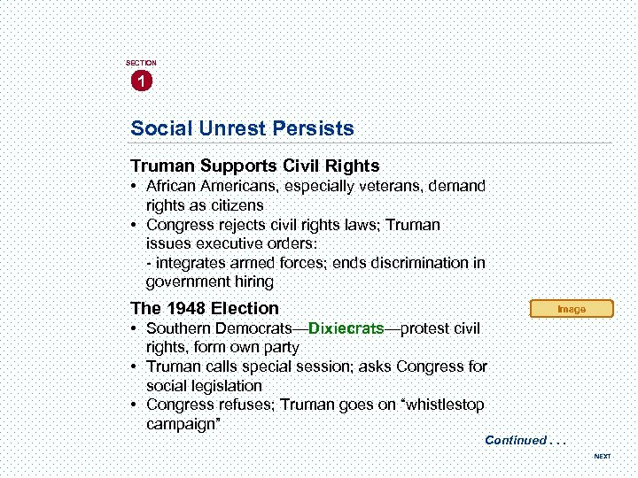 SECTION 1 Social Unrest Persists Truman Supports Civil Rights • African Americans, especially veterans,